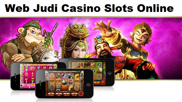 Web Judi Casino Slots Online